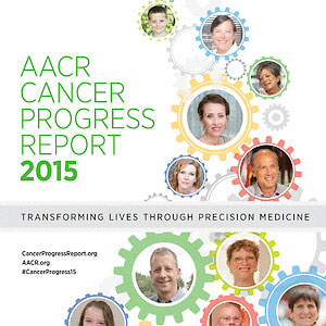 AACR Cancer Progress Report 2015